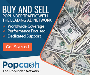 BUY AND SELL POPUNDER TRAFFIC WITH THE LEADING AD NETWORK - WORLDWIDE COVERAGE - PERFORMANCE FOCUSED - DEDICATED SUPPORT - GET STARTED POPCASH - THE POPUNDER NETWORK